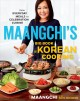 Maangchi's big book of Korean cooking : from everyday meals to celebration cuisine
