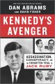 Kennedy's avenger : assassination, conspiracy, and the forgotten trial of Jack Ruby