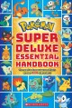 Pokémon super deluxe essential handbook : the need-to-know stats and facts on over 800 characters!.