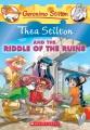 Thea Stilton and the riddle of the ruins : a Geronimo Stilton adventure.