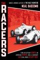The racers : how an outcast driver, an American heiress, and a legendary car challenged Hitler's best