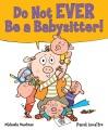Do not ever be a babysitter!