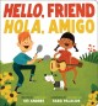 Hello, Friend Hola, Amigo