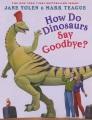 How do dinosaurs say goodbye?
