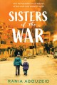 Sisters of the war : two remarkable true dtories of survival and hope in Syria