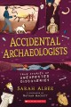 Accidental archaeologists : true stories of unexpected discoveries