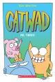 Catwad. Me, three!
