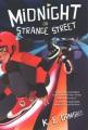 Midnight on Strange Street.