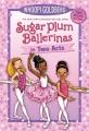 SUGAR PLUM BALLERINAS IN TWO ACTS : plum fantastic