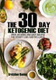 The 30 Day Ketogenic Diet