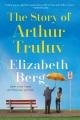 The story of Arthur Truluv : a novel