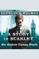 A Study in Scarlet--A Sherlock Holmes Novel [electronic resource]