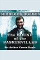 The Hound of the Baskervilles--A Sherlock Holmes Novel [electronic resource]