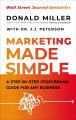 Marketing made simple : a step-by-step storybrand guide for any business