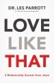 Love like that : 5 relationship secrets from Jesus