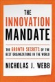 The innovation mandate : the growth secrets of the best organizations in the world