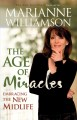 The age of miracles : [embracing the new midlife]