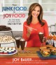 From junk food to joy food : all the foods you love to eat... only better