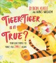 Tiger-Tiger is it true? : four questions to make you smile again