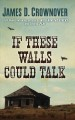 If these walls could talk [text (large print)]