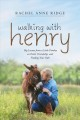 Walking with Henry : big lessons from a little donkey on faith, friendship, and finding your path