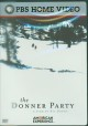 The Donner Party : a film by Ric Burns