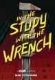 In the study with the wrench : a Clue mystery