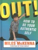 Out! : how to be your authentic self