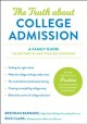 The truth about college admission : a family guide to getting in and staying together