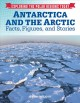 Antarctica and the Arctic : facts, figures, and stories
