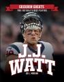 J.J. Watt