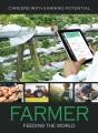 Farmer : feeding the world
