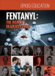 Fentanyl : the world's deadliest drug