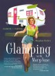 Glamping with MaryJane : glamour + camping