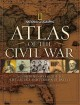 Atlas of the Civil War : a comprehensive guide to the tactics and terrain of battle