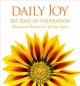 Daily joy : 365 days of inspiration : photos and wisdom to lift your spirit.