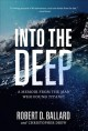 Into the deep : a memoir from the man who found Titanic