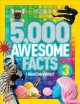 5,000 awesome facts (about everything!) 3.