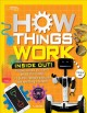 Inside out : discover secrets and science behind trick candles, 3-D printers, penguin propulsion, and everything in between