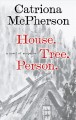 House. tree. person. : a novel of suspense
