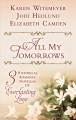 All my tomorrows : three historical romance novellas of everlasting love