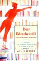 Dear Fahrenheit 451 [text (large print)] : love and heartbreak in the stacks : a librarian