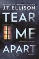 Tear me apart [text (large print)]