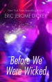 Before we were wicked [text (large print)]