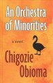 An orchestra of minorities [text (large print)]