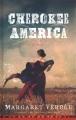 Cherokee America [text (large print)]