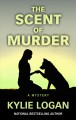 The scent of murder [text (large print)]