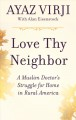 Love thy neighbor [text (large print)] : a Muslim doctor