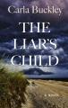 The liar's child / y Carla Buckley.