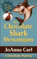 The chocolate shark shenanigans : a Chocoholic Mystery